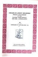 Charles John Seghers, priest and bishop in the Pacific Northwest, 1839-1886 PDF