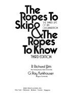 The ropes to skip and the ropes to know by R. Richard Ritti
