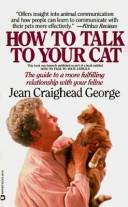 How to Talk to Your Cat by Jean Craighead George