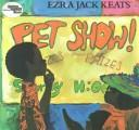Cover of: Pet show! by Ezra Jack Keats