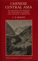 Chinese Central Asia by Skrine, C. P. Sir