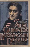 Blessing indisguise by Alec Guinness