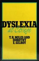 Dyslexia at college by Miles, T. R.