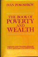 The book of poverty and wealth by Ivan Tikhonovich Pososhkov