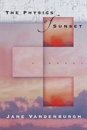 The physics of sunset by Jane Vandenburgh