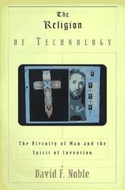 The religion of technology by Noble, David F.