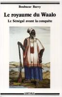 Le royaume du Waalo by Boubacar Barry