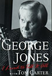 I lived to tell it all by Jones, George