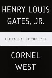 The future of the race by Henry Louis Gates