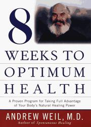 Eight weeks to optimum health by Andrew Weil