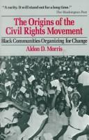The origins of the civil rights movement by Aldon D. Morris