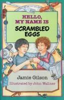 Hello, my name is Scrambled Eggs by Jamie Gilson