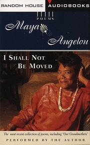 Cover of: I Shall Not Be Moved by Maya Angelou