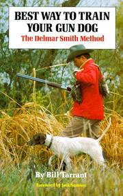 Best way to train your gun dog by Tarrant, Bill.