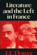 Literature and the Left in France by Flower, J. E.