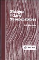Fatigue at low temperatures