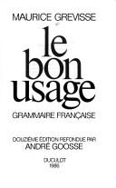 Le bon usage by Grevisse, Maurice.