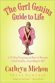The Grrl Genius Guide to Life by Cathryn Michon