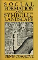 Cover of: Social formation and symbolic landscape by Denis E. Cosgrove