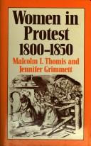 Women in protest, 1800-1850 by Malcolm I. Thomis