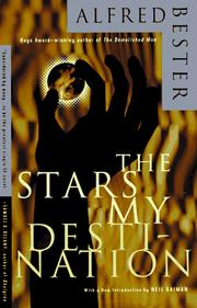 The stars my destination by Alfred Bester, Alfred Bester