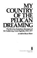My country of the Pelican dreaming by Grant Ngabidj