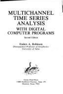 Multichannel time series analysis with digital computer programs by Enders A. Robinson