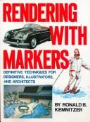 Rendering with markers by Ronald B. Kemnitzer