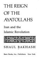 The reign of the ayatollahs by Shaul Bakhash