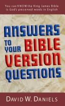 Answers to your Bible version questions by David W. Daniels