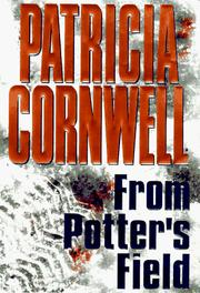 From Potter&#39;s field by Patricia Daniels Cornwell