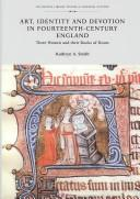 Art, identity, and devotion in fourteenth-century England by Kathryn A. Smith