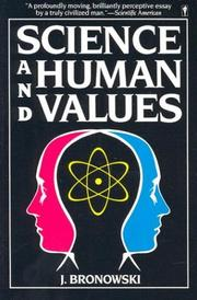 Science and human values by Bronowski, Jacob