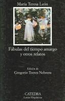 Fabulas del tiempo amargo y otros relatos by Maria Teresa Leon