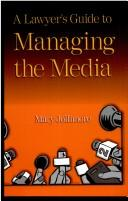 A lawyer&#39;s guide to managing the media by Mary Jollimore