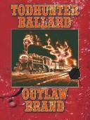 Outlaw Brand by Ballard, Todhunter