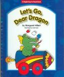 Let's go, dear dragon by Margaret Hillert