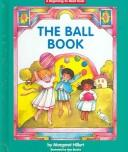 The ball book by Margaret Hillert