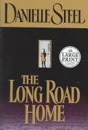 The long road home by Danielle Steel
