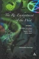 The re-enchantment of the West by Christopher H. Partridge