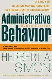 Administrative behavior by Herbert Alexander Simon, Herbert A. Simon