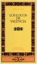 Cover of: Los locos de Valencia by Lope de Vega