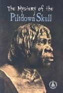 The mystery of the Piltdown skull PDF