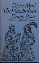 The Elizabethan dumb show by Dieter Mehl