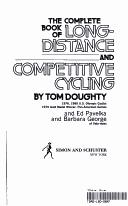 The complete book of long-distance and competitive cycling by Tom Doughty