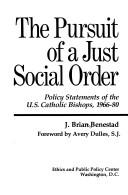 The Pursuit of a just social order by J. Brian Benestad