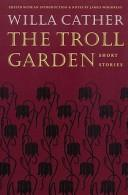 The troll garden by Willa Cather