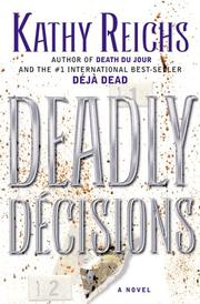 Deadly dcisions by Kathy Reichs