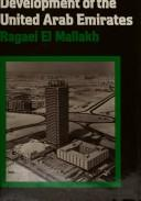 The economic development of the United Arab Emirates by Ragaei El Mallakh