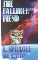 The fallible fiend by L. Sprague De Camp